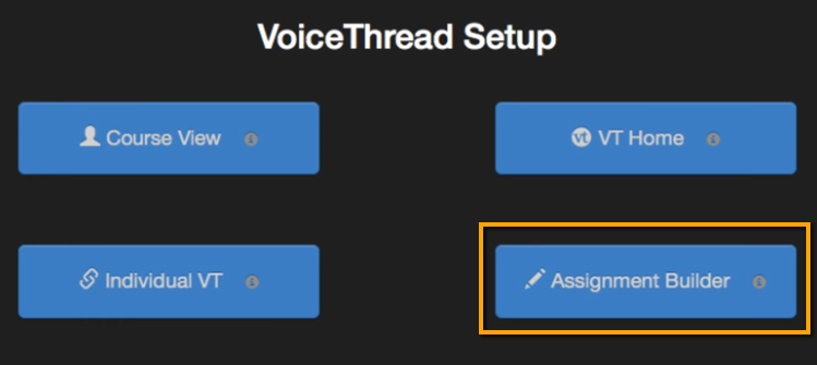 VoiceThread interface with Assignment Builder emphasized