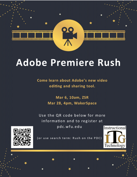 Adobe Rush Basics poster. Mar 6 or Mar 28, 2019. Register at pdc.wfu.edu (search term: Rush)